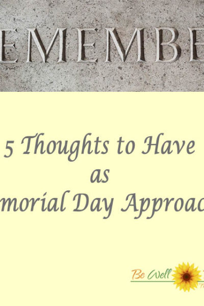 5 Thoughts to Have as Memorial Day Approaches